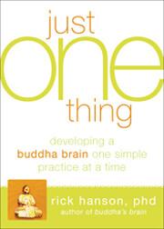 Just One Thing: Developing a Buddha Brain…