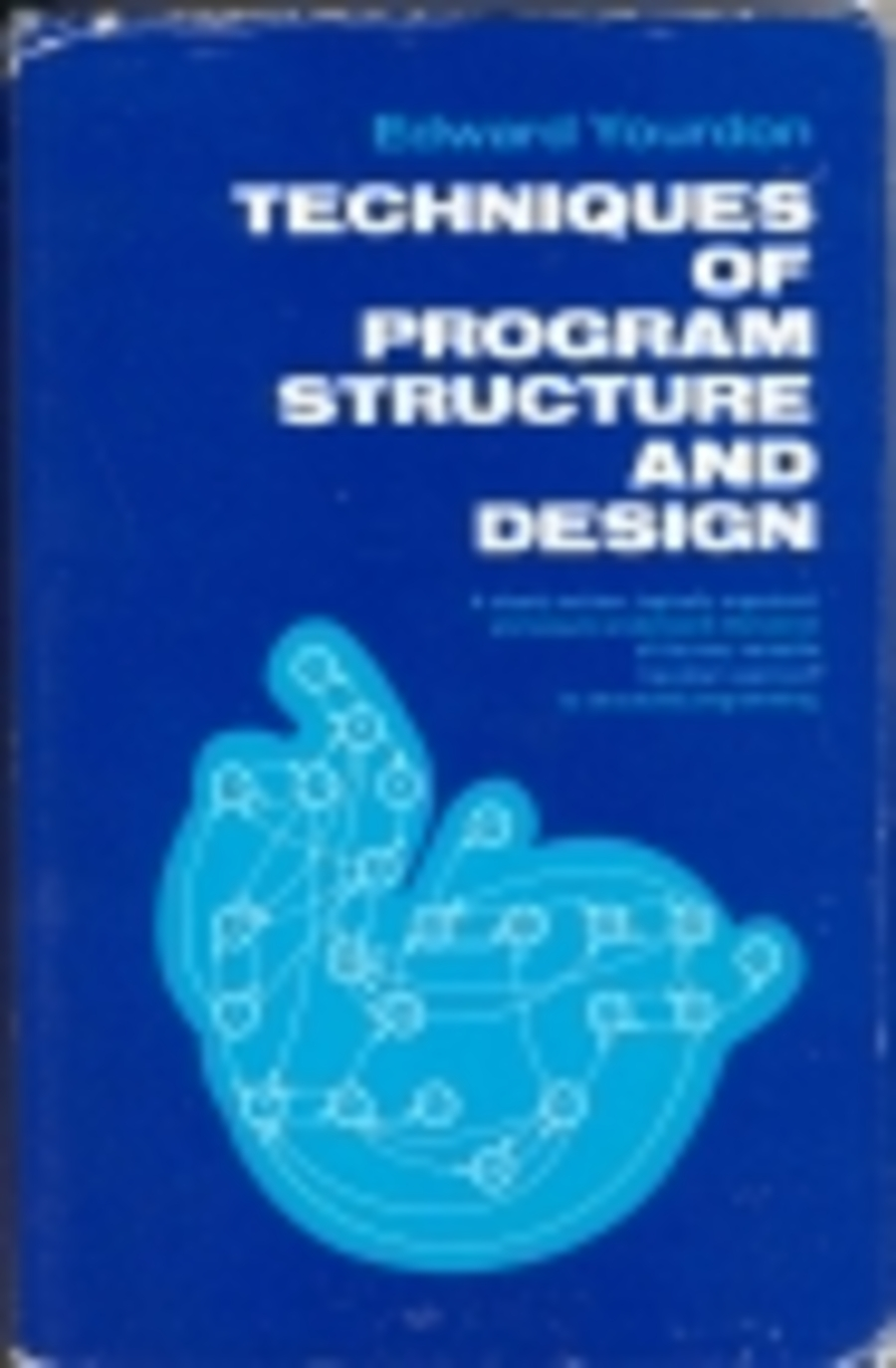 a study of structured analysis and design by larry l constantine and edward yourdon Structured design: fundamentals of a disciploine of computer program and systems design by edward yourdon , larry l constantine.