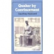 Quaker by Convincement af Geoffrey Hubbard