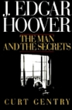 J. Edgar Hoover: The Man and the Secrets by…