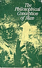 The Philosophical Conception of Man by H.…