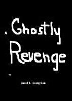 A Ghostly Revenge by Janet L. Creighton