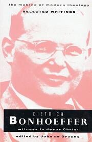Dietrich Bonhoeffer : witness to Jesus…