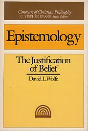 Epistemology: The Justification of Belief…