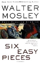 Six Easy Pieces by Walter Mosley