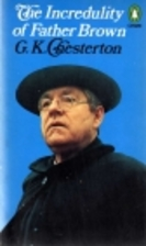 The Incredulity of Father Brown by G. K.…