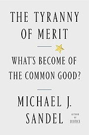 The Tyranny of Merit: What's Become of…