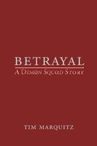 Betrayal - A Demon Squad Story by Tim…