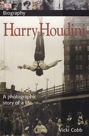 Harry Houdini: A Photographic Story of a…
