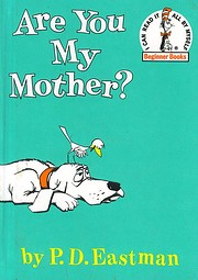 Are You My Mother ? por P. D. Eastman