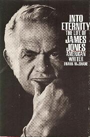 Into Eternity: The Life of James Jones,…