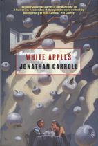 White Apples by Jonathan Carroll