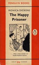 The Happy Prisoner by Monica Dickens