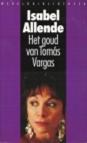 Het Goud Van Tomas Vargas por Isabel Allende