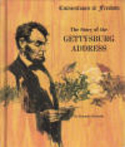 The Story of the Gettysburg Address…