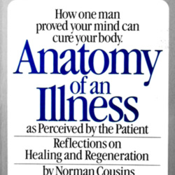 anatomy of an illness as perceived Norman cousins the power of belief connections between mind and body are discussed in reference to cousin's seminal book anatomy of an illness, which helped to usher in the holistic health revolution anatomy of an illness as perceived by the patient.