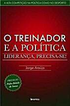 O Treinador e a Política by Jorge Araújo