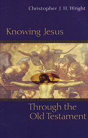 Knowing Jesus Through the Old Testament…