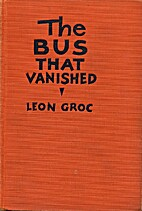 The Bus That Vanished by Leon Groc