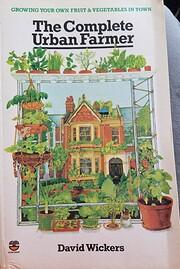 The Complete Urban Farmer av David Wickers