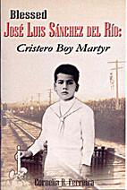 Jose Luis Sanches del Rio, Cristero Boy…