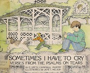 Sometimes I Have to Cry: Verses from the…