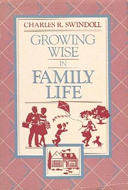 Growing wise in family life por Charles R…