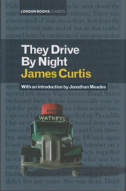They Drive by Night (London Books Classics)…
