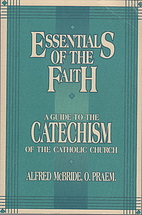 Essentials of the Faith: A Guide to the…
