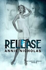 Release (Angler, #3) – tekijä: Annie…
