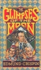 The Glimpses of the Moon by Edmund Crispin