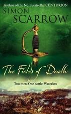 The Fields of Death by Simon Scarrow