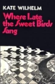Where Late the Sweet Birds Sang av Kate…