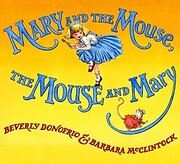 Mary and the Mouse, The Mouse and Mary av…