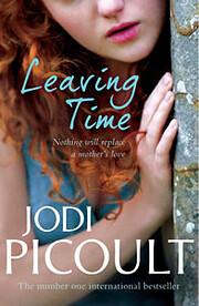 Leaving Time: A Novel de Jodi Picoult