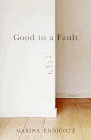 Good To a Fault: A Novel af Marina Endicott