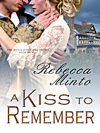 A Kiss to Remember by Rebecca Minto