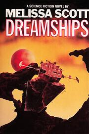 Dreamships de Melissa Scott