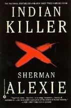 Indian Killer by Sherman Alexie