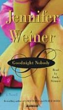 Goodnight Nobody by Jennifer Weiner