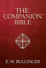 The Companion Bible: Enlarged Type Edition…