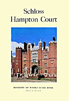 Schloss Hampton Court : Ministry of Works…