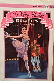 Emma's Turn (No Way Ballet Book 3) de…