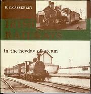 Irish Railways in the Heyday of Steam de H.…