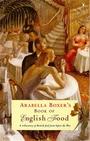 Arabella Boxer's Book of English Food (Penguin Cookery Library) - Arabella Boxer