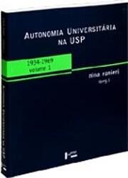Autonomia Universitaria na Usp: 1934 - 1969…