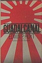Guadalcanal by Edwin P. Hoyt