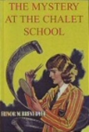 The Mystery at the Chalet School de Elinor…