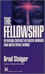 The Fellowship - Brad Steiger
