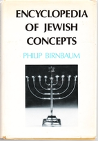 A book of Jewish concepts by Philip Birnbaum